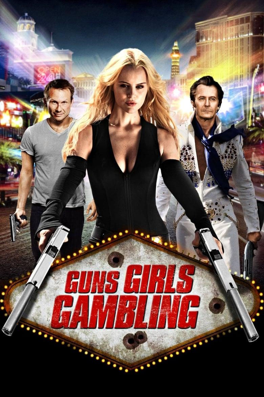 ดูหนังออนไลน์ฟรี Guns Girls And Gambling (2011) เปรี้ยง ปล้น คนระห่ำ