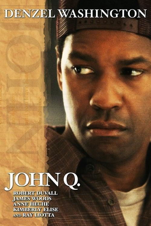 ดูหนังออนไลน์ฟรี John Q (2002) จอห์น คิว ตัดเส้นตายนาทีมรณะ