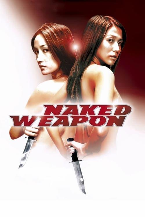 ดูหนังออนไลน์ฟรี Naked Weapon (2002) ผู้หญิงแกร่งกล้าเกินพิกัด