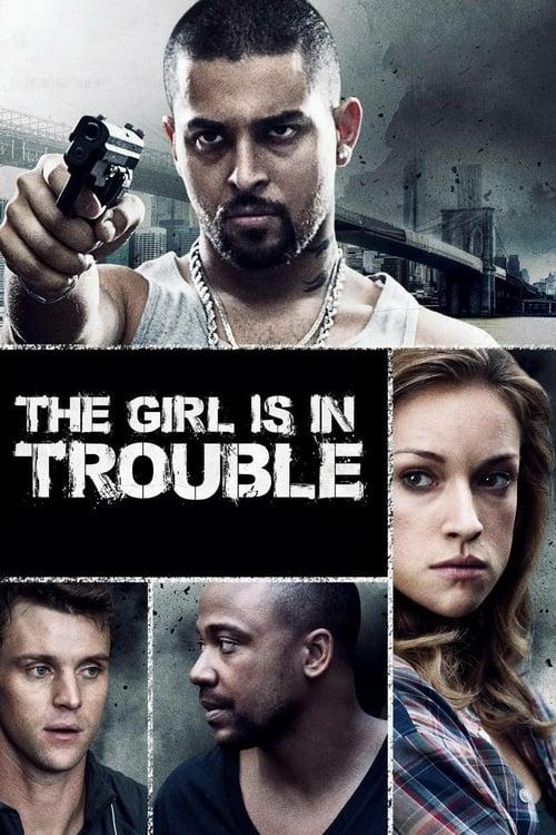 ดูหนังออนไลน์ฟรี The Girl Is in Trouble (2015) ปมสาวชั่วคืน