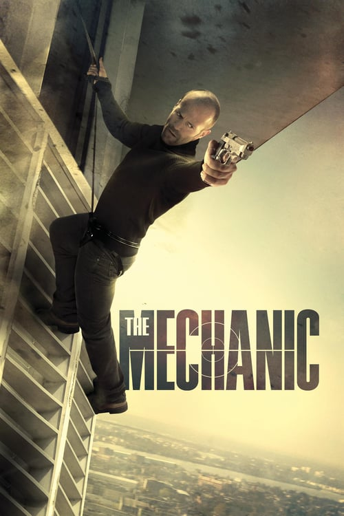 ดูหนังออนไลน์ฟรี The Mechanic (2011) เดอะ เมคคานิค : โคตรเพชรฆาตแค้นมหากาฬ