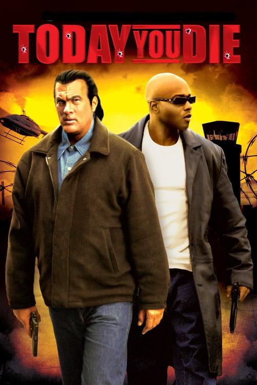 ดูหนังออนไลน์ฟรี Today You Die (2005) ยุทธการปล้นเฉียดนรก