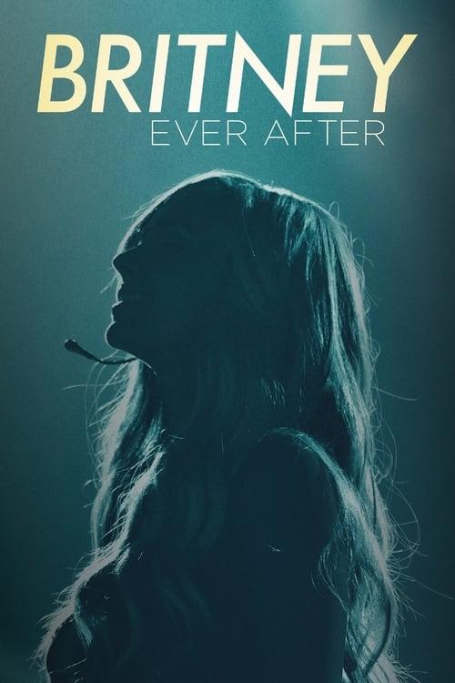 ดูหนังออนไลน์ฟรี Britney Ever After (2017) บริทนี่ย์ ชั่วนิรันดร์ จากนี้และตลอดไป