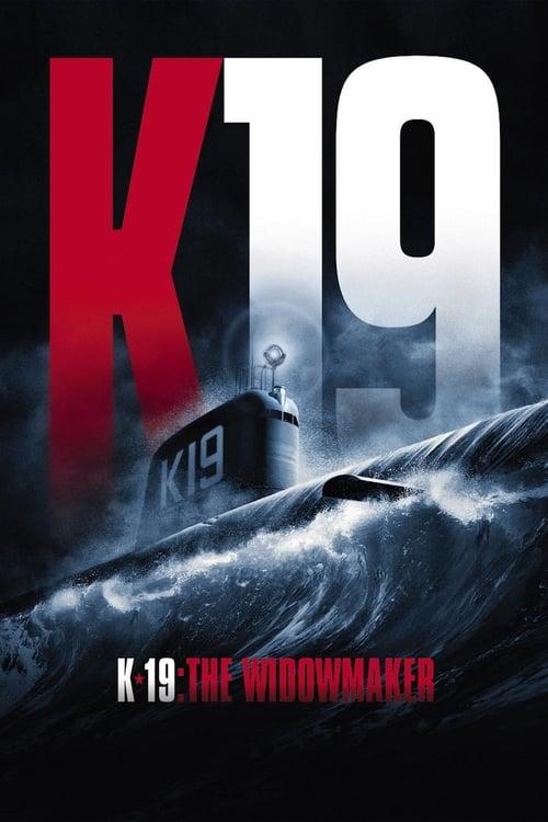 ดูหนังออนไลน์ฟรี K-19 The Widowmaker (2002) ลึกมฤตยู นิวเคลียร์ล้างโลก