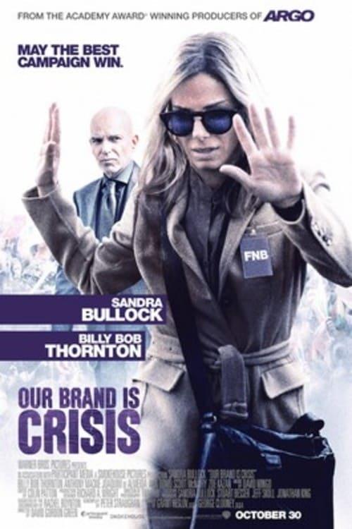 ดูหนังออนไลน์ฟรี Our Brand Is Crisis (2015) สู้ไม่ถอย ทีมสอยตำแหน่งประธานาธิบดี