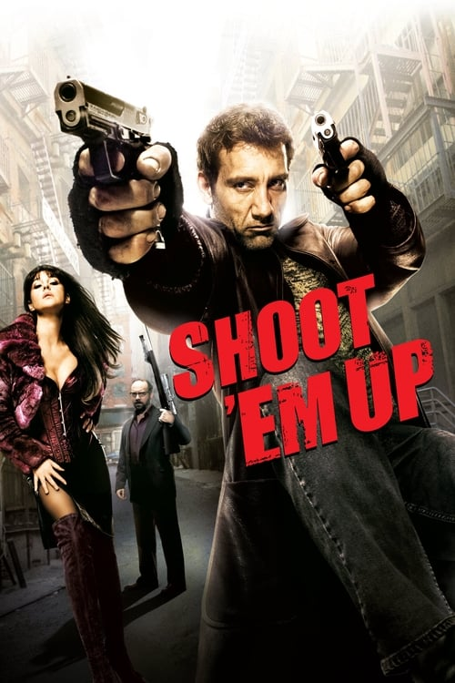ดูหนังออนไลน์ฟรี Shoot Em Up (2007) ยิงแม่งเลย