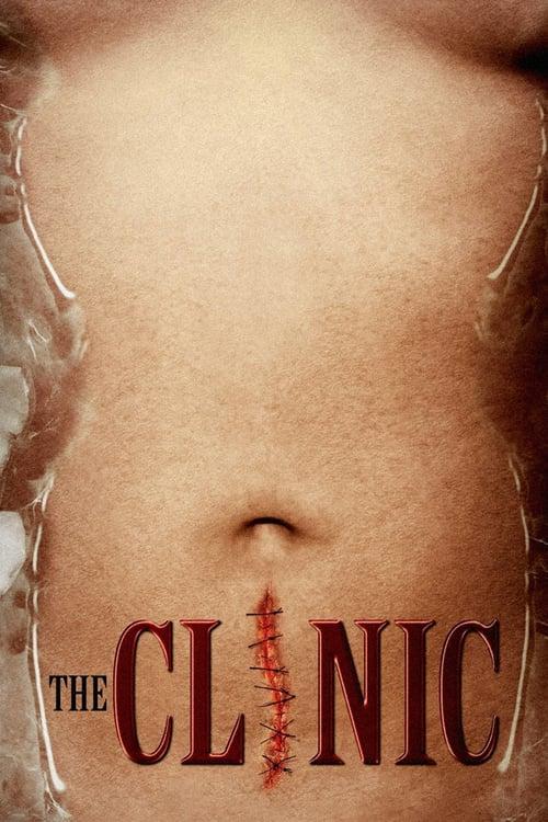 ดูหนังออนไลน์ฟรี The Clinic (2010) คลีนิคผ่าคนเป็น