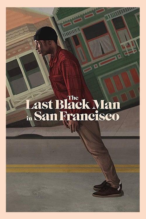 ดูหนังออนไลน์ฟรี The Last Black Man in San Francisco (2019) ชายผิวดำคนสุดท้ายในซานฟรานซิสโก