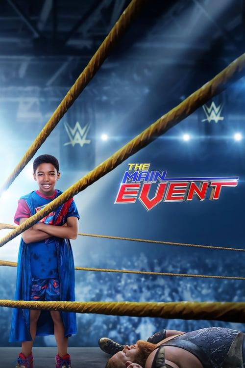 ดูหนังออนไลน์ The Main Event (2020) หนุ่มน้อยเจ้าสังเวียน WWE (ซับไทย)