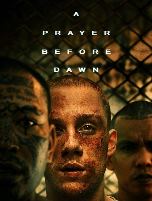 ดูหนังออนไลน์ฟรี A Prayer Before Dawn (2017) นักมวยคุกคลองเปรม