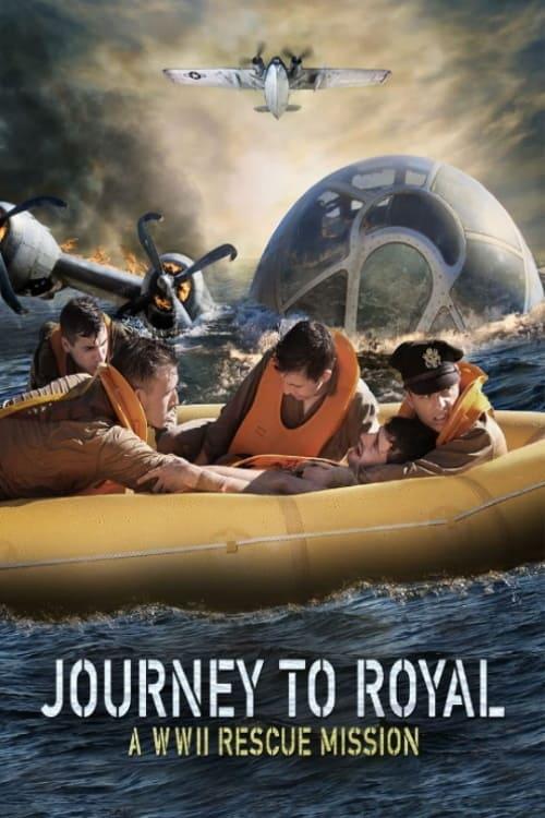ดูหนังออนไลน์ฟรี Journey to Royal: A WWII Rescue Mission (2021) กู้ภัยนรก สงครามโลก