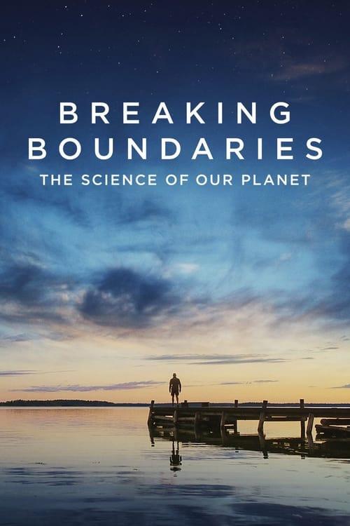 ดูหนังออนไลน์ฟรี Breaking Boundaries The Science of Our Planet (2021) วิทยาศาสตร์โลกของเรา