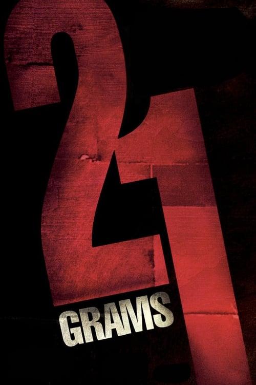 ดูหนังออนไลน์ฟรี 21 Grams (2003) น้ำหนัก รัก แค้น ศรัทธา