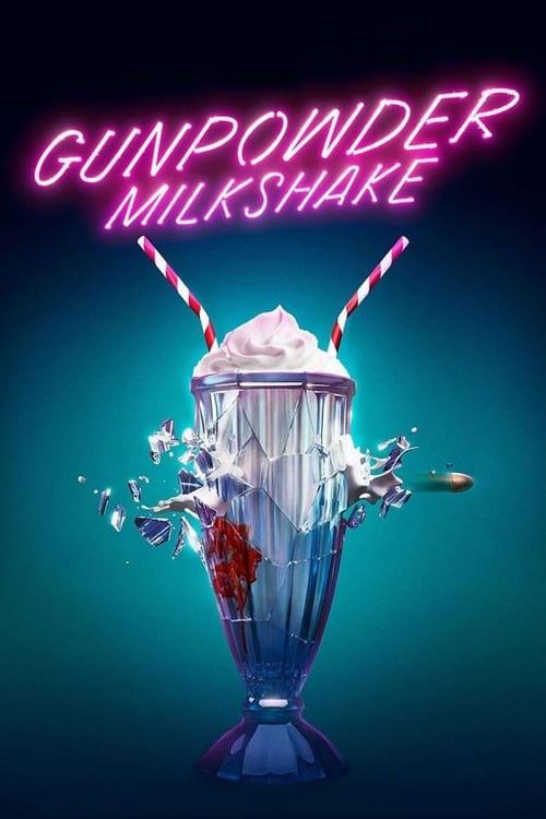 ดูหนังออนไลน์ฟรี Gunpowder Milkshake (2021)