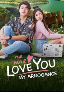 ดูหนังออนไลน์ฟรี [NETFLIX] Love You My Arrogance (2020) สปาร์คใจนายจอมหยิ่ง เดอะ มูฟวี่