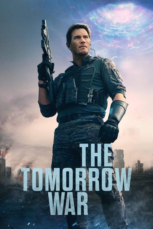 ดูหนังออนไลน์ฟรี The Tomorrow War (2021) ข้ามเวลา หยุดโลกวินาศ