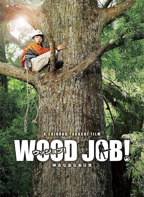 ดูหนังออนไลน์ฟรี Wood Job! (2014) แดดส่องฟ้าเป็นสัญญาณวันใหม่