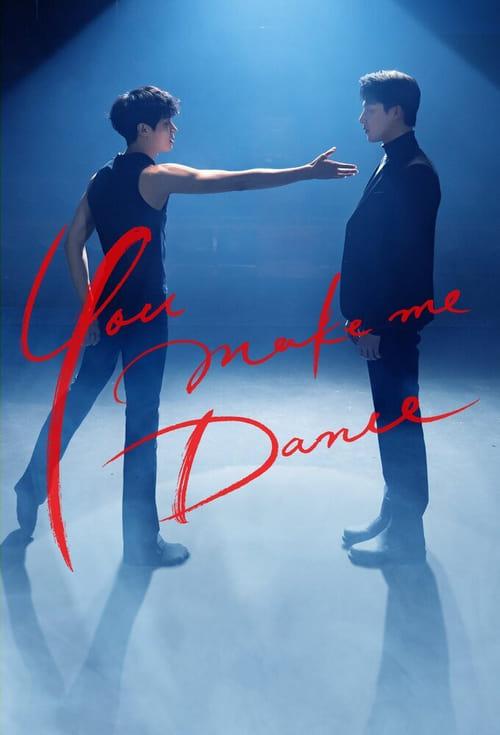 ดูหนังออนไลน์ฟรี You Make Me Dance (2021) EP.1-8 จบ (ซับไทย)