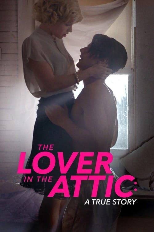 ดูหนังออนไลน์ฟรี The Lover In The Attic A True Story (2018)