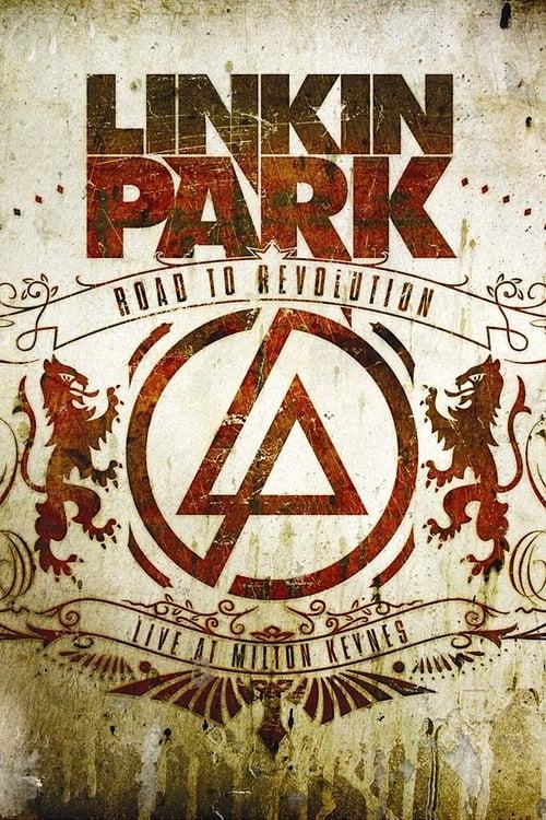 ดูหนังออนไลน์ Linkin Park Road to Revolution Live at Milton Keynes (2008)
