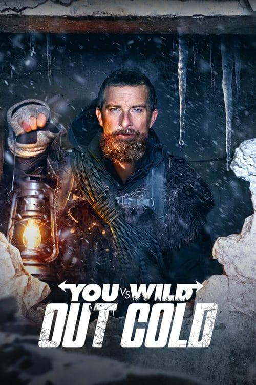 ดูหนังออนไลน์ฟรี [NETFLIX] You vs. Wild Out Cold (2021) ผจญภัยสุดขั้วกับแบร์ กริลส์ ฝ่าหิมะ